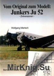 Vom Original zum Modell: Junkers Ju-52 Zivilversionen