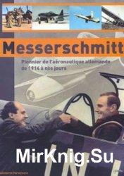 Messerschmitt: Pionnier de L'Aeronautique Allemande de 1914 a nos Jours