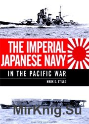 The Imperial Japanese Navy in the Pacific War (Osprey General Military)