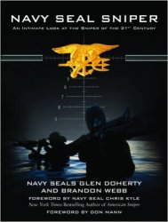 Navy SEAL Sniper: An Intimate Look at the Sniper of the 21st Centur