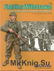 Fighting Withdrawal: The German Retreat in the East 1944-1945 (Concord 6525)