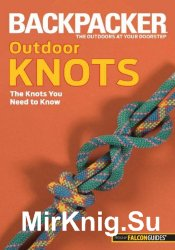Backpacker Magazine's Outdoor Knots: The Knots You Need to Know