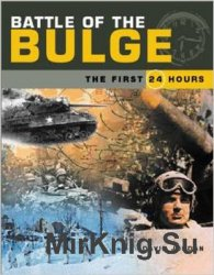Battle of the Bulge: The First 24 Hours