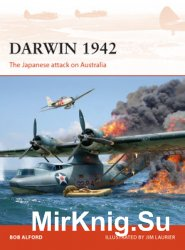 Darwin 1942: The Japanese attack on Australia (Osprey Campaign 304)