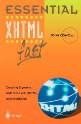 Essential XHTML fast: Creating Dynamic Web Sites with XHTML and JavaScript