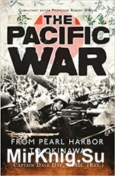 The Pacific War: From Pearl Harbor to Okinawa (Osprey General Military)