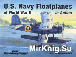 U.S. Navy Floatplane of World War II In Action (Squadron Signal 1203)