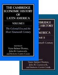 The Cambridge Economic History of Latin America. Vols.I-II