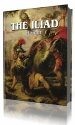 The Iliad of Homer, Rendered into English Blank Verse  (Аудиокнига)