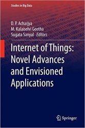 Internet of Things: Novel Advances and Envisioned Applications