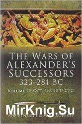 The wars of alexander's successors 323-281 BC: volume 2: Battles and Tactics