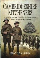 Cambridgeshire Kitcheners: A History of 11th (Service) Battalion (Cambs) Suffolk Regiment