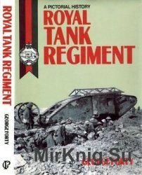 The Royal Tank Regiment: A Pictorial History 1916-1987