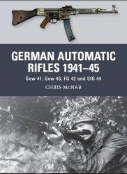 German Automatic Rifles 1941–45 Gew 41, Gew 43, FG 42 and StG 44