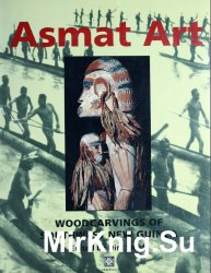 Asmat Art: Woodcarvings of Southwest New Guinea