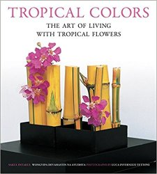Tropical Colors: The Art of Living with Tropical Flowers