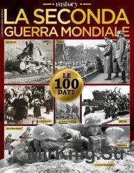 La Seconda guerra mondiale in 100 date (BBC History Italia 2016)
