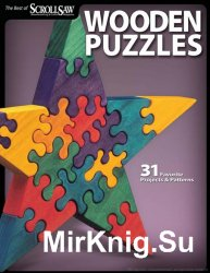 Wooden Puzzles: 31 Favorite Projects & Patterns (Scroll Saw Woodworking & Crafts Book)