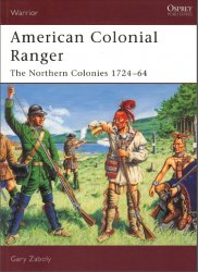 American Colonial Ranger The Northern Colonies 1724–64