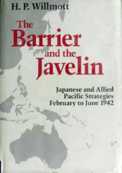 The Barrier and the Javelin: Japanese and Allied Pacific Strategies, February to June 1942