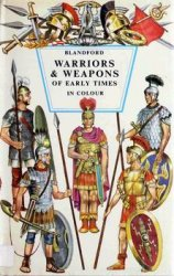 Warriors and Weapons of Early Times in Colour