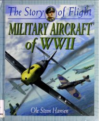 Military Aircraft of WW II (The Story of Flight)