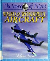 Weird & Wonderful Aircraft (The Story of Flight)
