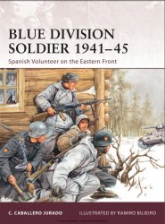 Blue Division Soldier 1941–45 Spanish Volunteer on the Eastern Front
