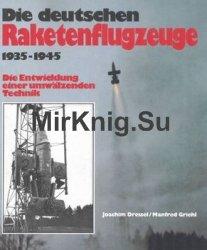Die Deutschen Raketenflugzeuge 1935-1945