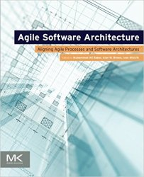 Agile Software Architecture: Aligning Agile Processes and Software Architectures