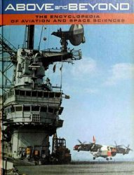 Above and Beyond: The Encyclopedia of Aviation and Space Sciences vol.9