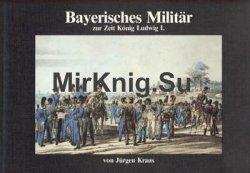 Bayerisches Militar zur Zeit Konig Ludwig I.