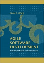 Agile Software Development: Evaluating the Methods for Your Organization