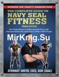 The Complete Guide to Navy Seal Fitness: Updated for Today's Warrior Elite, 3rd Edition