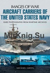 Aircraft Carriers of the United States Navy: Rare Photographs from Wartime Archives