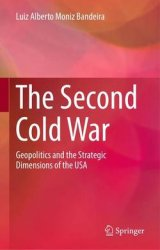 The Second Cold War: Geopolitics and the Strategic Dimensions of the USA