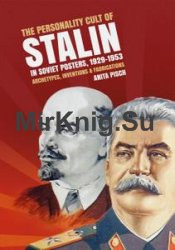 The personality cult of Stalin in Soviet posters, 1929–1953: Archetypes, inventions and fabrications