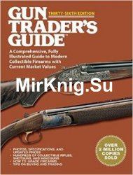 Gun Trader's Guide: A Comprehensive, Fully Illustrated Guide to Modern Collectible Firearms with Current Market Values