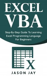 Excel VBA: Step-By-Step Guide To Learning Excel Programming Language For Beginners
