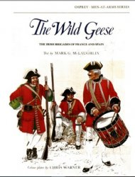The Wild Geese The Irish Brigades of France and Spain