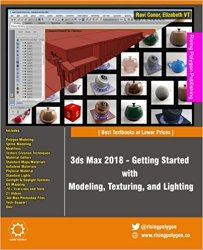 3ds Max 2018 - Getting Started with Modeling, Texturing, and Lighting