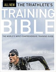 The Triathlete's Training Bible: The World's Most Comprehensive Training Guide, 4th Edition