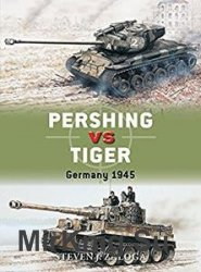 Pershing vs Tiger: Germany 1945 (Osprey Duel 80)
