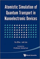 Atomistic Simulation of Quantum Transport in Nanoelectronic Devices