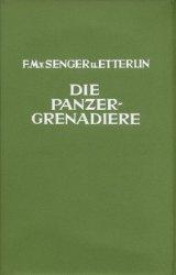 Die Panzergrenadiere: Geschichte und Gestalt der Mechanisierten Infanterie 1930-1960