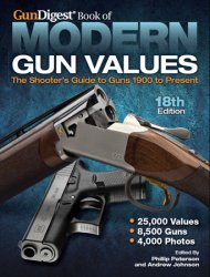 Gun Digest Book of Modern Gun Values: The Shooter's Guide to Guns 1900 to Present, 18th Edition