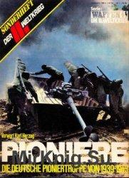 Pioniere: Die Deutsche Pioniertruppe von 1939-1945 (Das III.Reich Sondersheft №9)