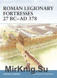 Roman Legionary Fortresses 27 BC-AD 378 (Osprey Fortress 43)