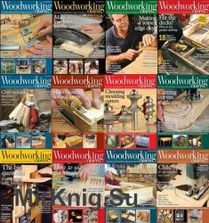 Woodworking Crafts Magazine - 2017 Full Year Issues Collection