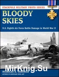 Stackpole Military Photo Series - Bloody Skies: U.S. Eighth Air Force Battle Damage in World War II